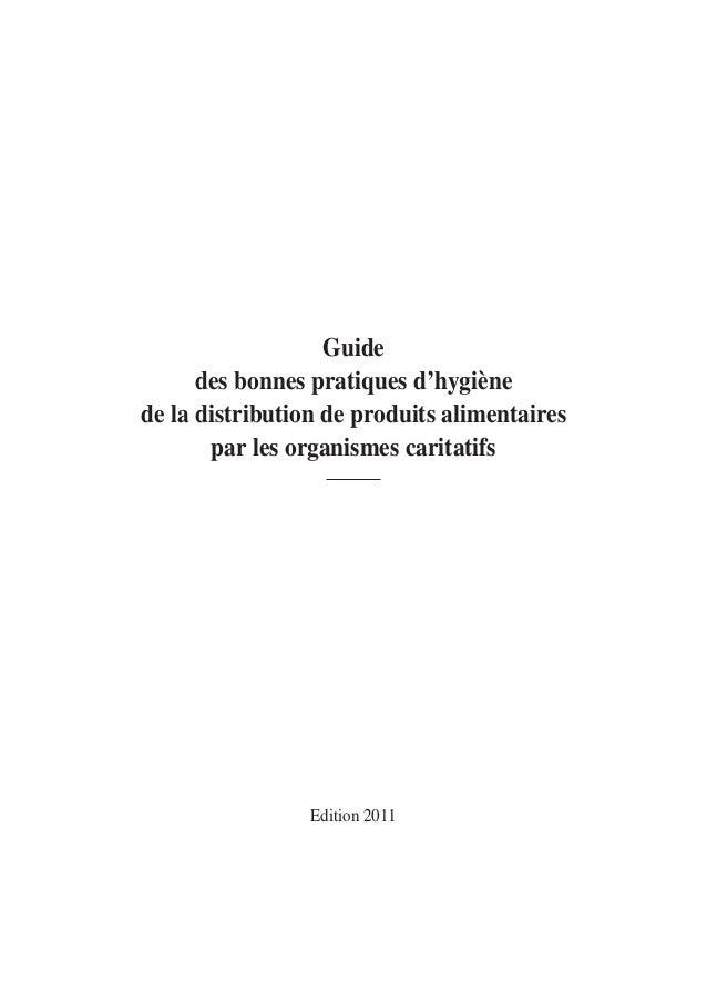 Guide des bonnes pratiques d'hygiène de la distribution de produits alimentaires par les organismes caritatifs Edition 2011