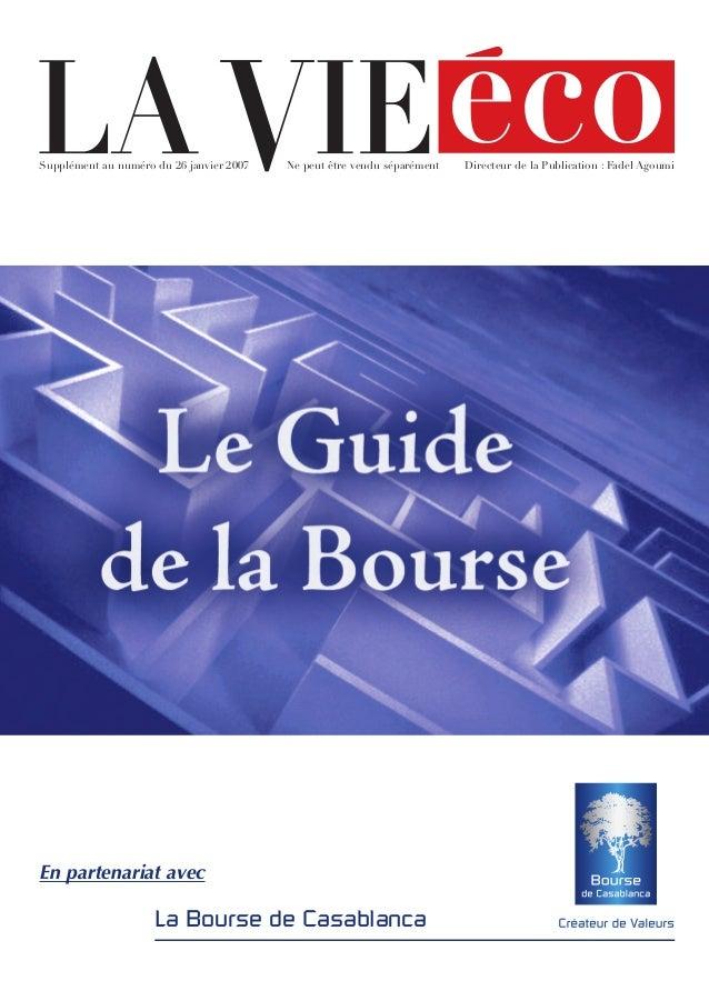 En partenariat avecLa Bourse de CasablancaSupplément au numéro du 26 janvier 2007 Ne peut être vendu séparément Directeur ...