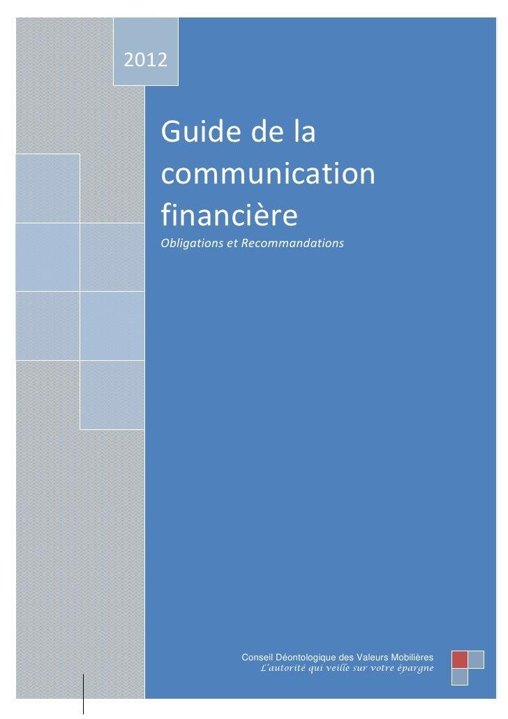 2012   Guide de la   communication   financière   Obligations et Recommandations                Conseil Déontologique des ...