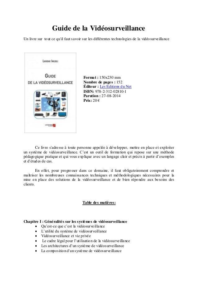 Guide de la Vidéosurveillance Un livre sur tout ce qu'il faut savoir sur les différentes technologies de la vidéosurveilla...