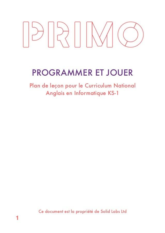 ! PROGRAMMER ET JOUER ! Plan de leçon pour le Curriculum National Anglais en Informatique KS-1 ! ! ! ! ! ! ! ! ! ! ! ! ! !...