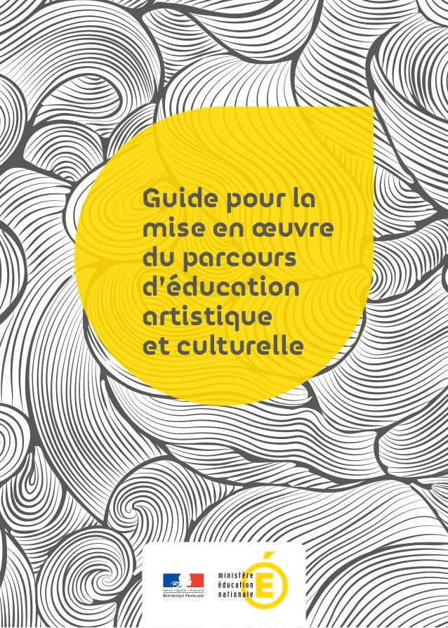 Guide pour la mise en œuvre du parcours d'éducation artistique et culturelle