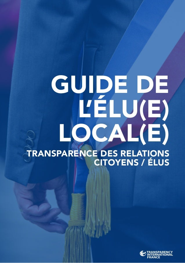 GUIDE DE L'ÉLU(E) LOCAL(E) TRANSPARENCE DES RELATIONS CITOYENS / ÉLUS