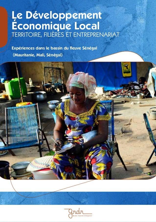 1  Le Développement  Économique Local  TERRITOIRE, FILIÈRES ET ENTREPRENARIAT  Expériences dans le bassin du fleuve Sénéga...