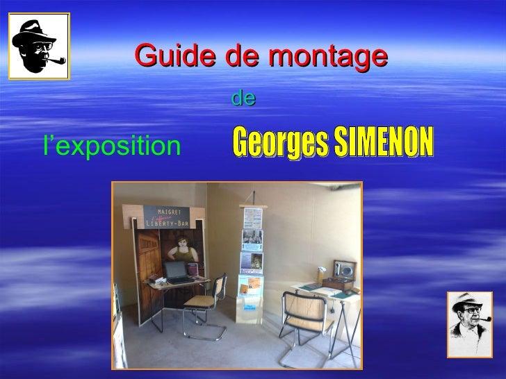 Guide de   montage de l'exposition  Georges SIMENON