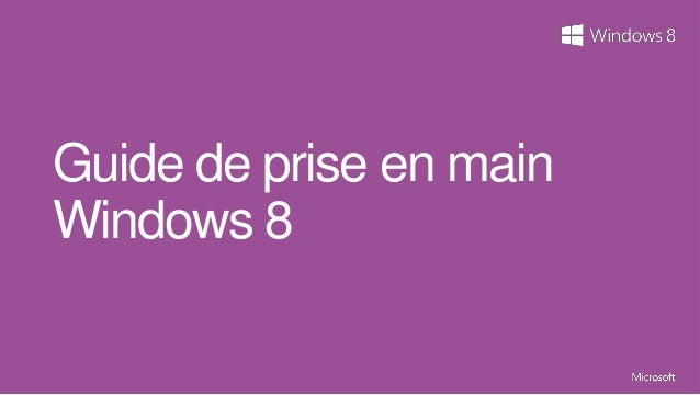 Guide de prise en mainWindows 8