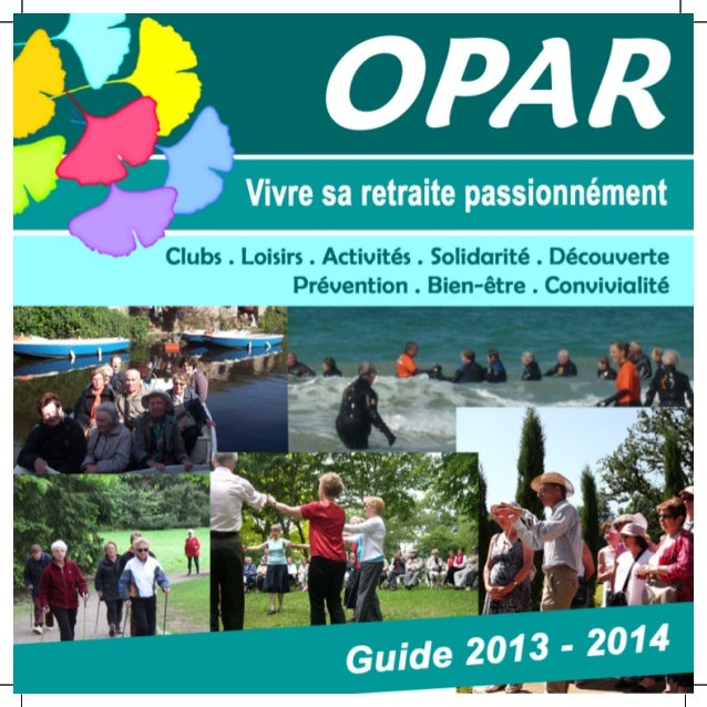 Sommaire Page 3 ‐ Localisation des activités Page 6 ‐ Le siège de l'OPAR : Accueil, Solidarité, Coordination Lieu d'accuei...