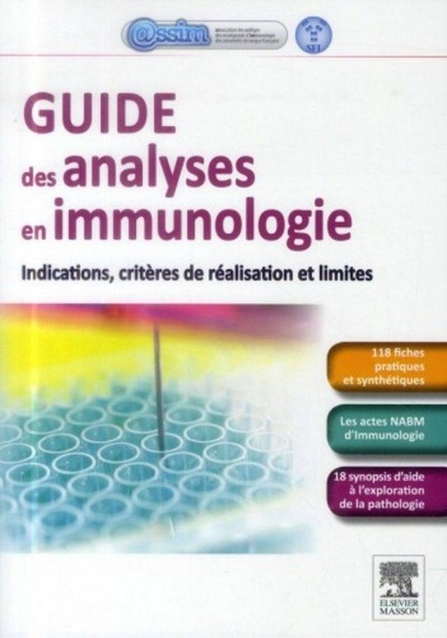 Guide des analyses en immunologie Indications, critères de réalisation et limites