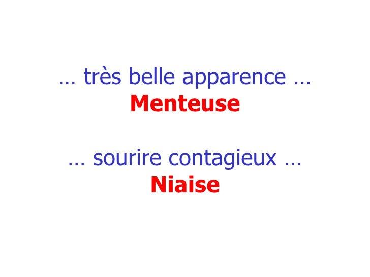 …  très belle apparence … Menteuse … sourire contagieux … Niaise