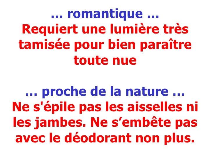 …  romantique … Requiert une lumière très tamisée pour bien paraître toute nue … proche de la nature … Ne s'épile pas les ...