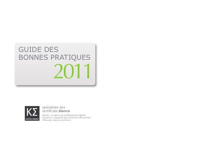 GUIDE DESBONNES PRATIQUES                2011     spécialiste des     certificats blancs     Volt'Air, un réseau de profes...