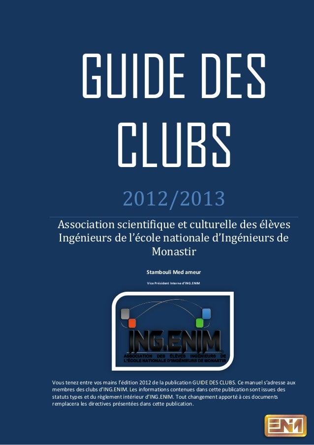 GUIDE DES            CLUBS                            2012/2013  Association scientifique et culturelle des élèves  Ingéni...