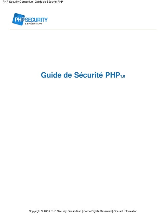 PHP Security Consortium: Guide de Sécurité PHP                             Guide de Sécurité PHP1.0                   Copy...