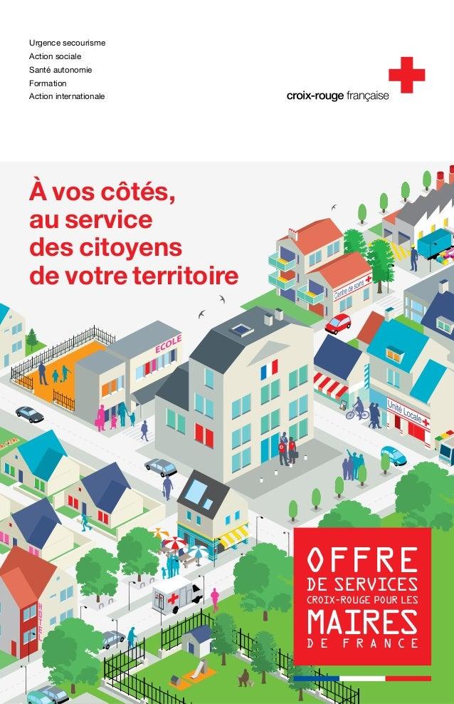 Urgence secourisme Action sociale Santé autonomie Formation Action internationale OFFRE DE SERVICES CROIX-ROUGE POUR LES M...