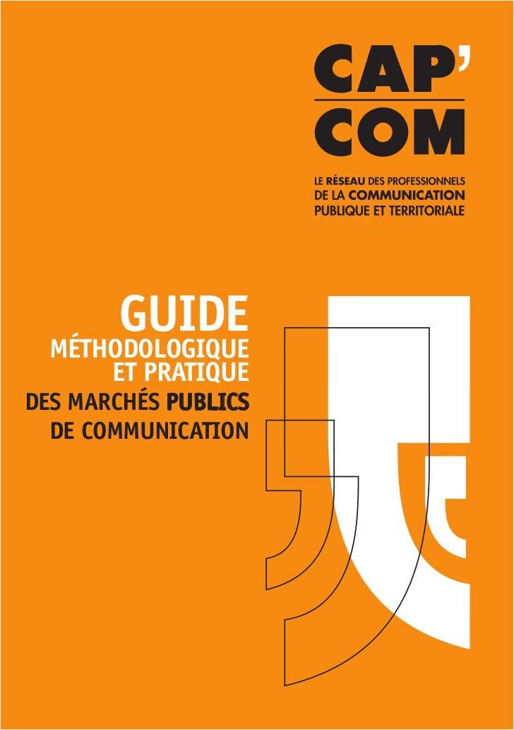 Guide   méthodoloGique       et pratique des marchés publics   de communication