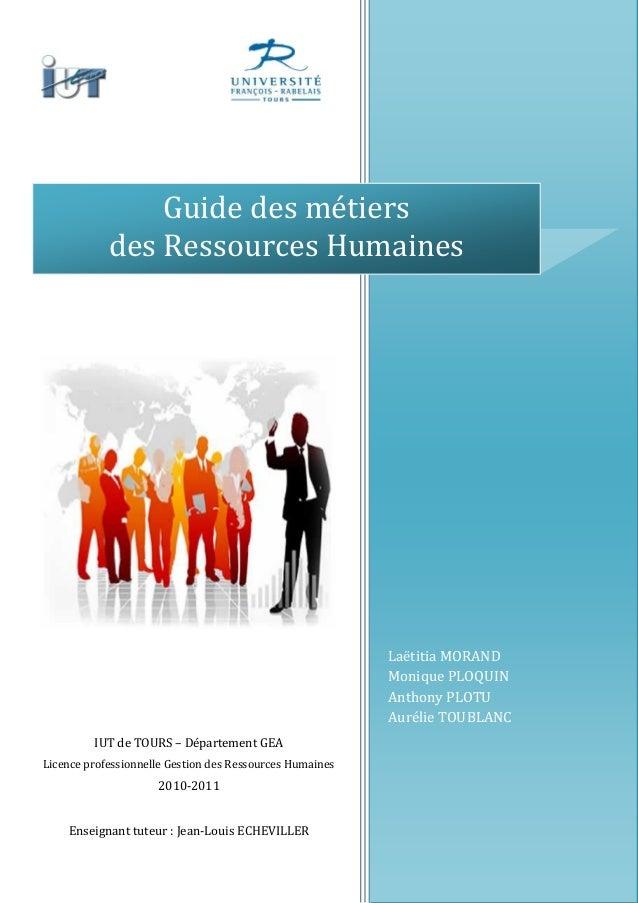 Laëtitia MORAND Monique PLOQUIN Anthony PLOTU Aurélie TOUBLANC Guide des métiers des Ressources Humaines IUT de TOURS – Dé...