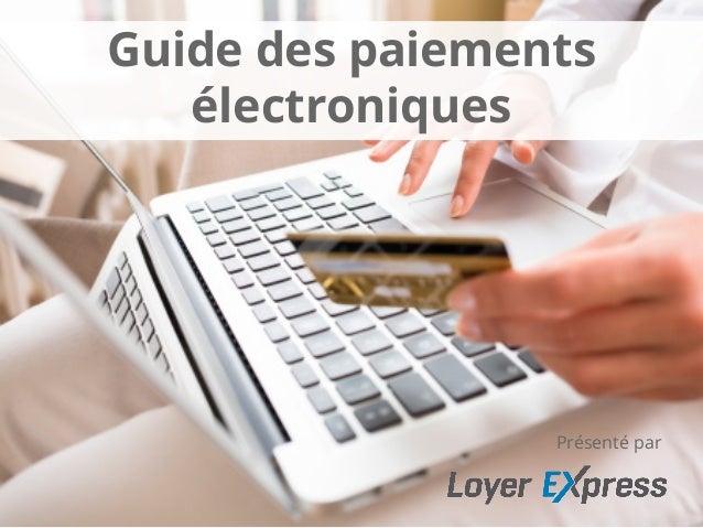 Guide des paiements électroniques Présenté par
