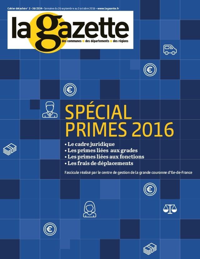 Cahier détaché n° 2 - 36/2334• Semaine du 26 septembre au 2 octobre 2016 • www.lagazette.fr SPÉCIAL PrImeS 2016• Le cadre ...