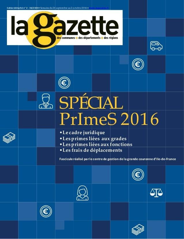 Cahier détaché n° 2 - 36/2334• Semaine du 26 septembre au 2 octobre 2016 • www.lagazette.fr SPÉCIAL PrImeS 2016 •Le cadre ...