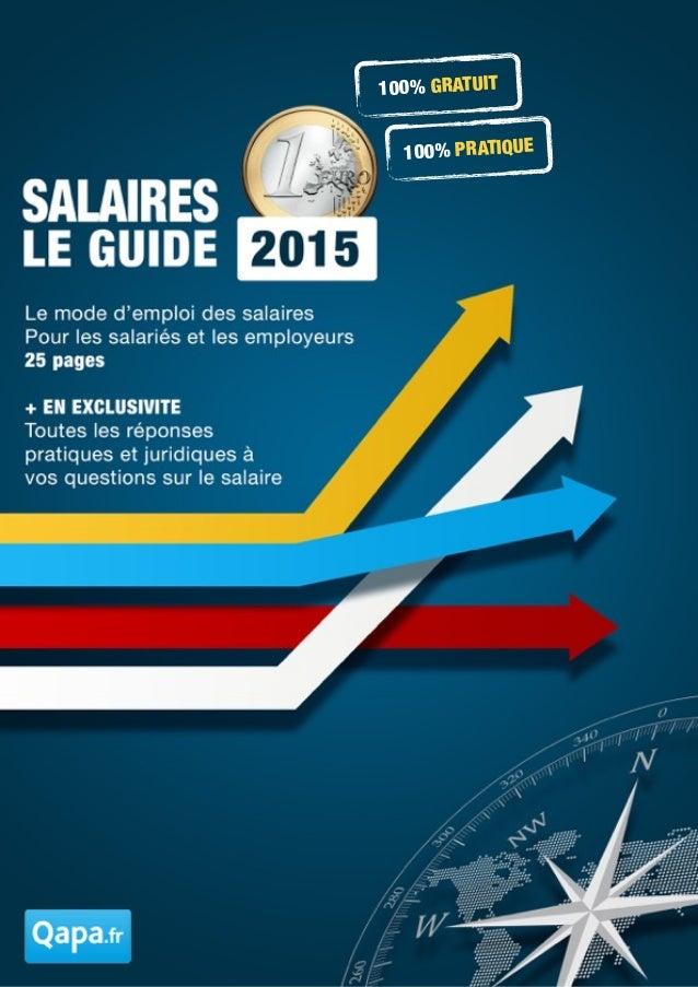 Salaires : le Guide 2015 . Tous droits réservés par QAPA SA 100% GRATUIT 100% PRATIQUE