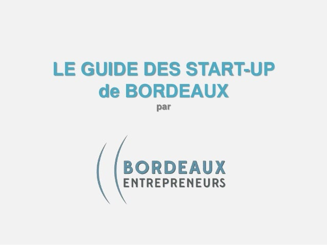 LE GUIDE DES START-UP de BORDEAUX par