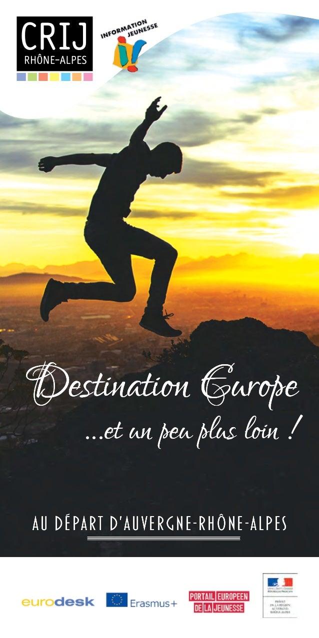 au départ d'AuverGNe-Rhône-Alpesau départ d'AuverGNe-Rhône-Alpesau départ d'AuverGNe-Rhône-Alpes Destination Europe ...et ...