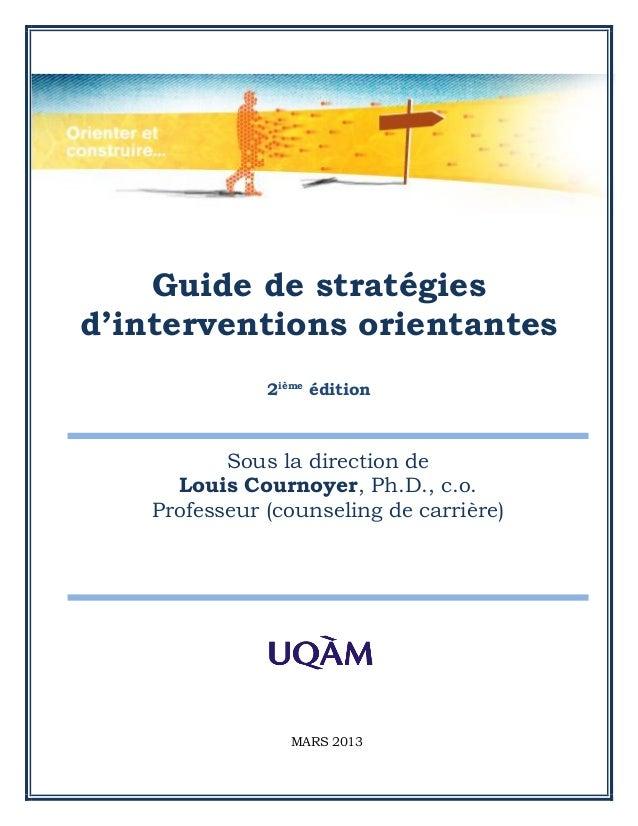 Guide de stratégiesd'interventions orientantes               2ième édition           Sous la direction de      Louis Courn...