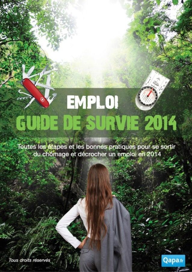 LE GUIDE DE SURVIE EMPLOI 2014 - Tous droits réservés par QAPA ©