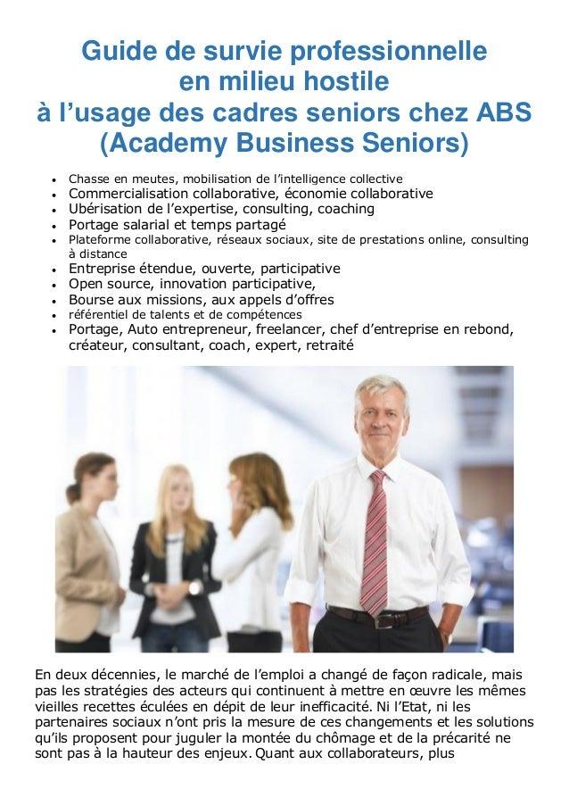 Guide de survie professionnelle en milieu hostile à l'usage des cadres seniors chez ABS (Academy Business Seniors)  Chass...