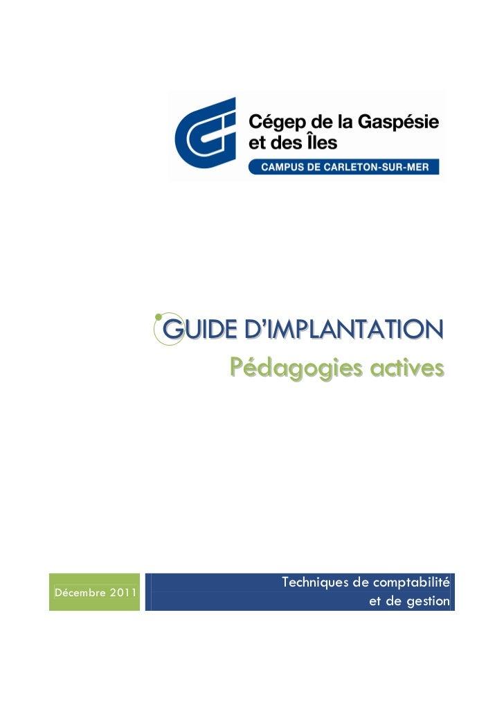 GUIDE D'IMPLANTATION                    Pédagogies actives                         Techniques de comptabilitéDécembre 2011...