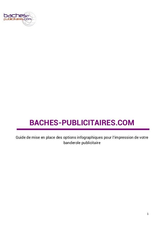 BACHES-PUBLICITAIRES.COM Guide de mise en place des options infographiques pour l'impression de votre banderole publicitai...