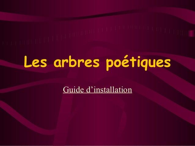Les arbres poétiques Guide d'installation