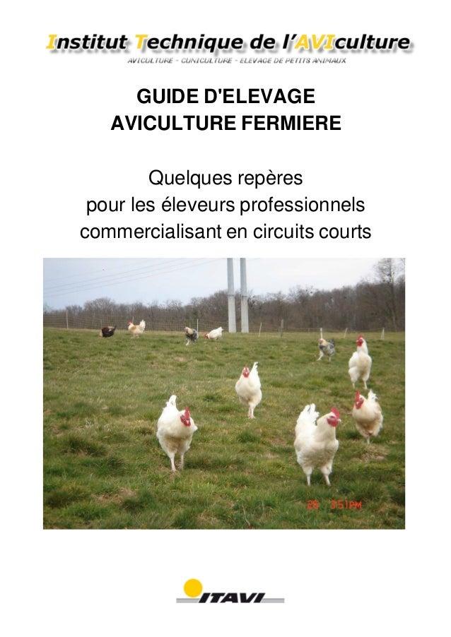 GUIDE D'ELEVAGE AVICULTURE FERMIERE Quelques repères pour les éleveurs professionnels commercialisant en circuits courts