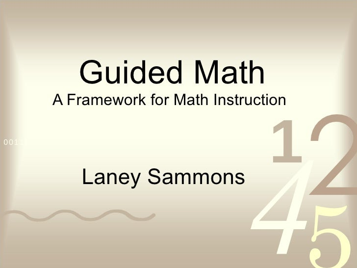 Guided Math A Framework for Math Instruction Laney Sammons