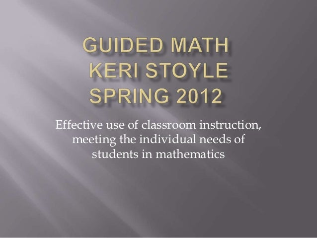 Effective use of classroom instruction,   meeting the individual needs of       students in mathematics