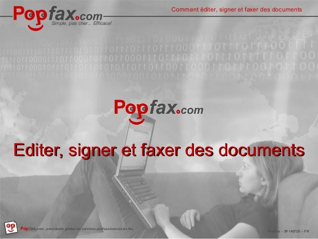Easy, inexpensive…Effective !  Comment éditer, signer et faxer des How to edit, sign and fax documents  Simple, pas cher.....