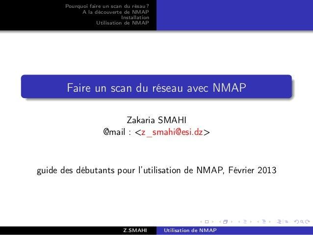 Pourquoi faire un scan du résau ?             A la découverte de NMAP                              Installation           ...