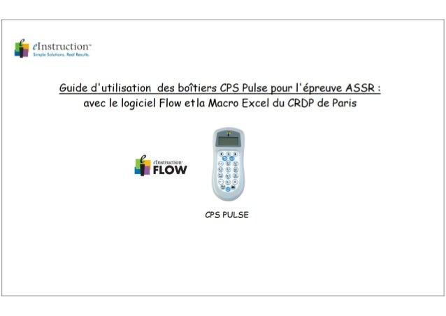 Guide d'utilisation des boîtiers CPS Pulse pour le passage de l'ASSR avec Flow et la Macro Excel du CRDP de Paris