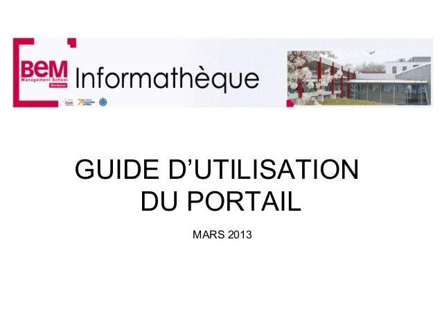 GUIDE D'UTILISATION    DU PORTAIL       MARS 2013