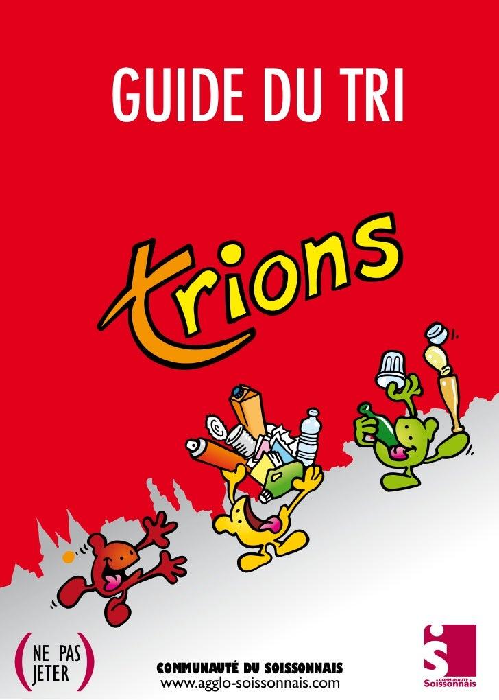 guide du tri( )NE PASJETER     COMMUNAUTé DU SOISSONNAIS           www.agglo-soissonnais.com