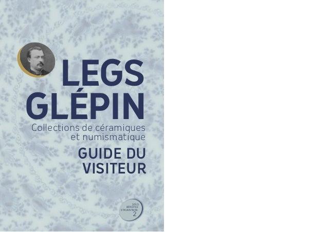 LEGS GLÉPIN Collections de céramiques et numismatique  GUIDE DU VISITEUR SOUS BÉNÉFICE D'INVENTAIRE  2
