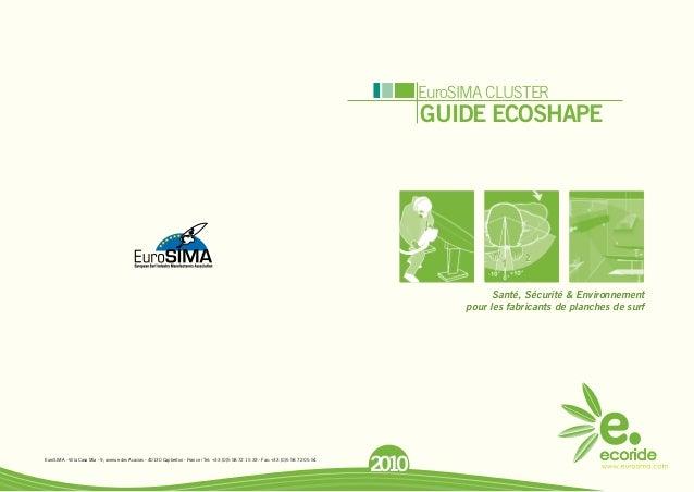 2010 GUIDE ECOSHAPE EuroSIMA CLUSTER Santé, Sécurité & Environnement pour les fabricants de planches de surf EuroSIMA - Vi...