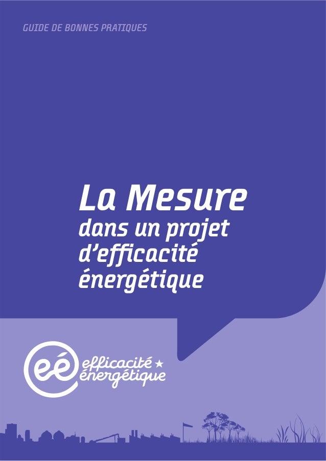 GUIDE DE BONNES PRATIQUESLa Mesuredans un projetd'efficacitéénergétique
