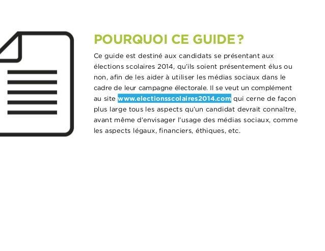 POURQUOI CE GUIDE?Ce guide est destiné aux candidats se présentant auxélections scolaires 2014, qu'ils soient présentemen...