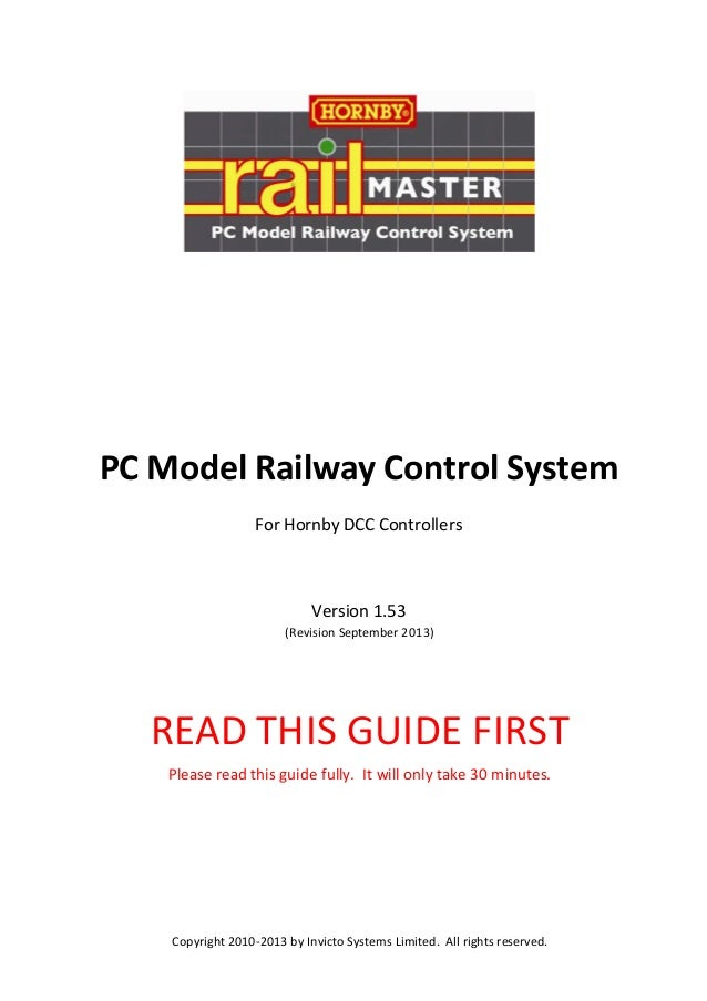 PC Model Railway Control System For Hornby DCC Controllers  Version 1.53 (Revision September 2013)  READ THIS GUIDE FIRST ...