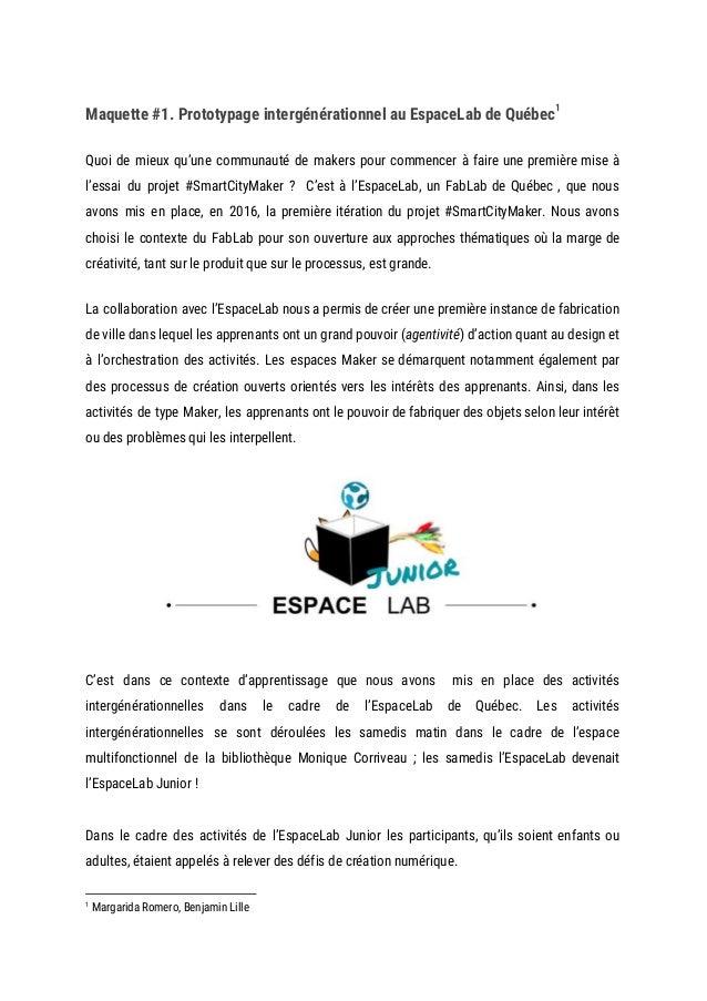 Maquette #1. Prototypage intergénérationnel au EspaceLab de Québec  1  Quoi de mieux qu'une communauté de makers pour...