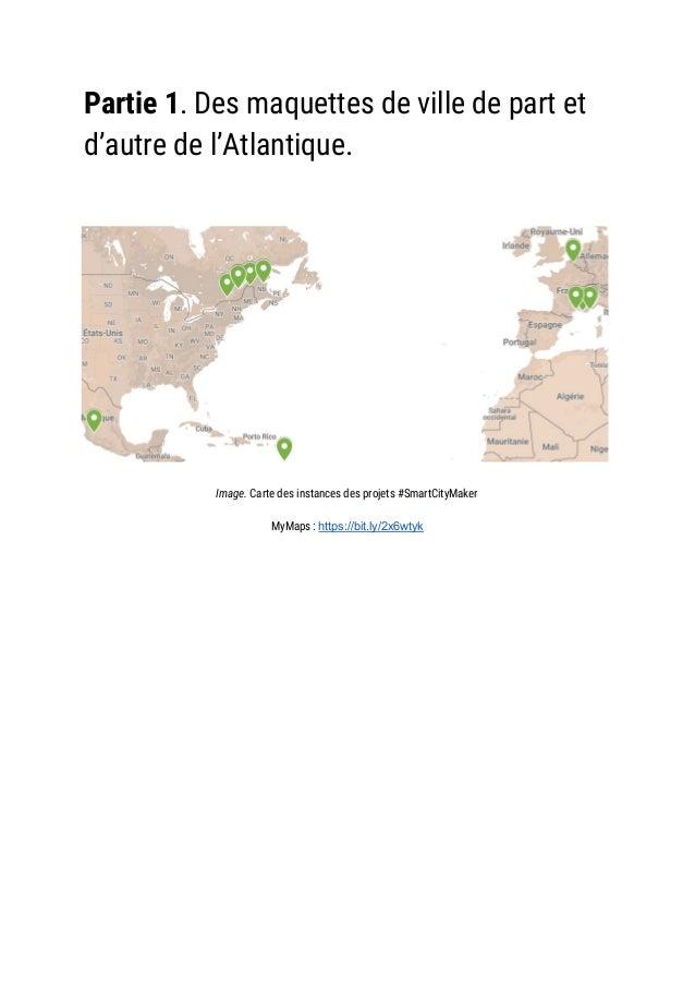 Partie 1. Des maquettes de ville de part et d'autre de l'Atlantique.      Image. Carte des instances des projet...