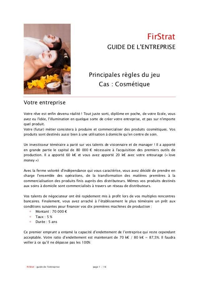 FirStrat : guide de l'entreprise page 1 / 16 FirStrat GUIDE DE L'ENTREPRISE Principales règles du jeu Cas : Cosmétique Vot...