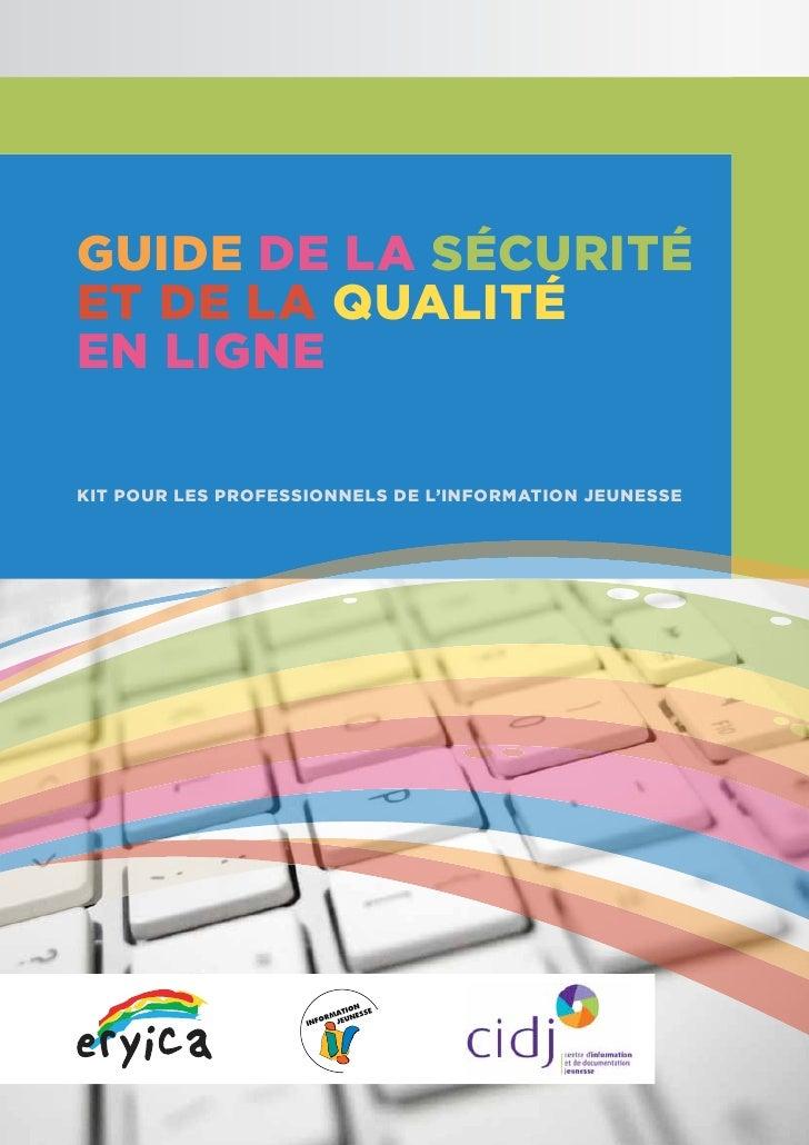 GUIDE DE LA SÉCURITÉET DE LA QUALITÉEN LIGNEKIT POUR LES PROFESSIONNELS DE L'INFORMATION JEUNESSE