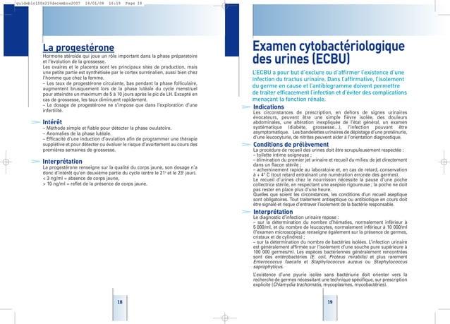 1919 Examen cytobactériologique des urines (ECBU) L'ECBU a pour but d'exclure ou d'affirmer l'existence d'une infection du...
